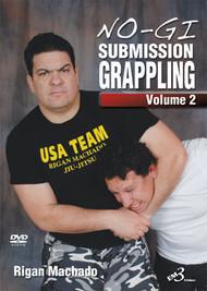 No-Gi Submission Grappling VOLUME 2 By Rigan Machado