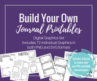 Build Your Own Journal Printables - Digital Graphics set - 72 graphics plus Video Tutorial to create your own designs
