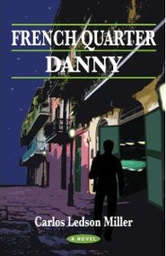 French Quarter Danny - a novel
