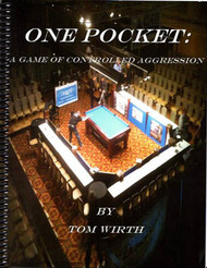 One Pocket - A Game Of Controlled Aggression by Tom Wirth