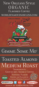 Gimme Some Mo' Toasted Almond Coffee from World Famous N'awlins Cafe & Spice Emporium