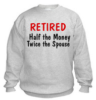 Retired sweatshirt (money/spouse)