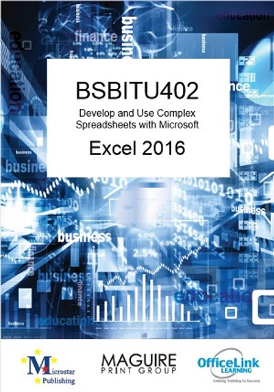 BSBITU402 Develop and Use Complex Spreadsheets with Excel 2016