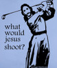 "Women's ""What Would Jesus Shoot?"" - SMALL"
