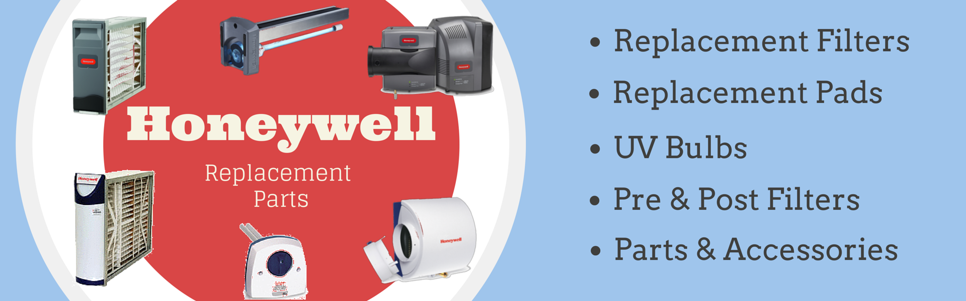 Honeywell Replacement Air Filters, Humidifier Pads, UV Bulbs and Parts.