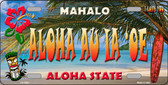 Aloha Au La 'oe Hawaii State Background Novelty Wholesale Metal License Plate