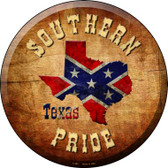 Southern Pride Texas Wholesale Novelty Metal Circular Sign