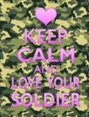 Keep Calm Love Your Soldier Wholesale Metal Novelty Parking Sign P-1163