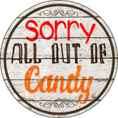 Sorry Out Of Candy Wholesale Novelty Metal Circular Sign C-504
