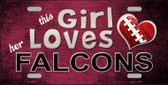 This Girl Loves Her Falcons Wholesale Novelty Metal License Plate