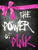 The Power of Pink Breast Cancer Wholesale Metal Novelty Parking Sign