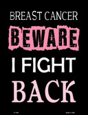 Beware I Fight Back Breast Cancer Wholesale Metal Novelty Parking Sign P-1185