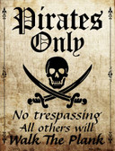 Pirates Only Wholesale Metal Novelty Parking Sign P-1177