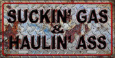 Suckin Gas Haulin Ass Vintage Wholesale Novelty Metal License Plate