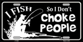 Dont Choke People Wholesale Novelty Metal License Plate