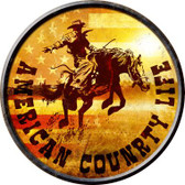 American Country Life Wholesale Novelty Metal Circular Sign C-583