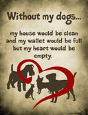 Without My Dogs Wholesale Metal Novelty Parking Sign