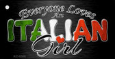 Everyone Loves An Italian Girl Novelty Metal License Plate