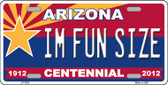 Arizona Centennial I'm Fun Size Wholesale Metal Novelty License Plate LP-1823