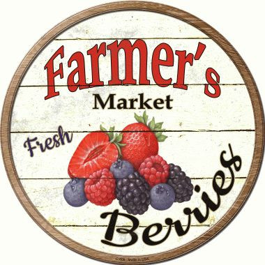 Farmers Market Berries Wholesale Novelty Metal Circular Sign