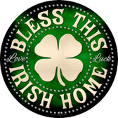 Bless This Irish Home Wholesale Novelty Metal Circular Sign