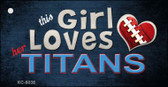 This Girl Loves Her Titans Wholesale Novelty Key Chain