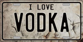 I Love Vodka Wholesale Metal Novelty License Plate