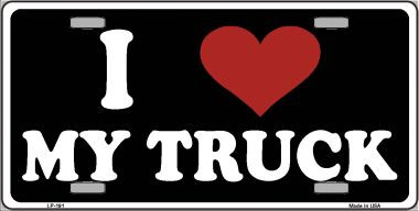 I Love My Truck Metal License Plate