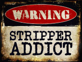 Stripper Addict Wholesale Metal Novelty Parking Sign