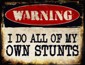 I Do Own Stunts Wholesale Metal Novelty Parking Sign