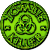 Zombie Killer Wholesale Novelty Metal Circular Sign
