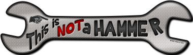 This Is Not A Hammer Wholesale Novelty Metal Wrench Sign
