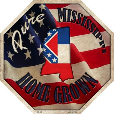 Mississippi Home Grown Wholesale Metal Novelty Stop Sign