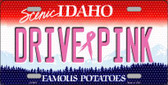 Drive Pink Idaho Novelty Wholesale Metal License Plate