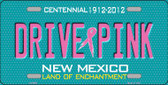 Drive Pink New Mexico Novelty Wholesale Metal License Plate LP-9666