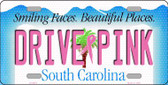 Drive Pink South Carolina Novelty Wholesale Metal License Plate