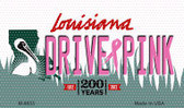Drive Pink Louisiana Wholesale Novelty Metal Magnet