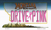 Drive Pink Montana Wholesale Novelty Metal Magnet