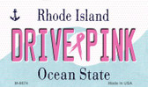 Drive Pink Rhode Island Wholesale Novelty Metal Magnet