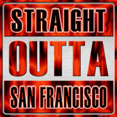 Straight Outta San Francisco Wholesale Novelty Metal Square Sign