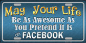 May Your Life Be Awesome Wholesale Metal Novelty License Plate
