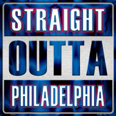 Straight Outta Philadelphia Wholesale Novelty Metal Square Sign