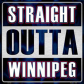 Straight Outta Winnipeg Wholesale Novelty Metal Square Sign