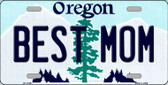 Best Mom Oregon Background Wholesale Metal Novelty License Plate