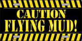 Caution Flying Mud Novelty Wholesale Metal License Plate