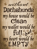 Without Dachshunds Wholesale Metal Novelty Parking Sign