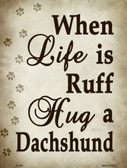 When Life Is Ruff Wholesale Metal Novelty Parking Sign