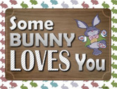 Some Bunny Loves You Wholesale Metal Novelty Parking Sign