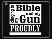 Clinging On To My Bible And My Gun Proudly Wholesale Metal Novelty Parking Sign