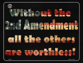 Without 2nd Amendment All Others Are Worthless Wholesale Metal Novelty Parking Sign